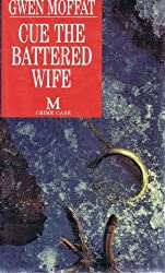 Cue The Battered Wife (Crime Case) by Gwen Moffat (1994-05-25)