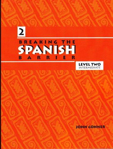Breaking the Spanish Barrier: Level II (Intermediate)
