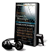 Crimes by Moonlight: Mysteries from the Dark Side [With Earbuds] (Playaway Adult Fiction)