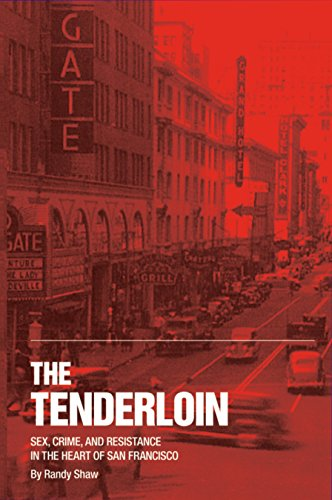 The Tenderloin: Sex, Crime and Resistance in the Heart of San Francisco