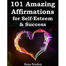 101 Amazing Affirmations for Self-Esteem & Success (Audio Included)