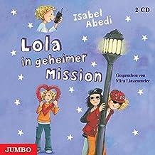 Lola in geheimer Mission. 2 CDs