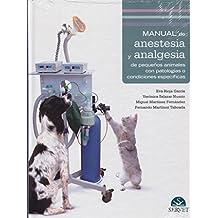 Manual de anestesia y analgesia de pequeños animales con patologías o condiciones específicas - Libros de veterinaria - Editorial Servet