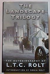 The Landscape Trilogy: The Autobiography of L.T.C.Rolt by L. T. C. Rolt (2001-03-22)