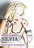 Silvia - Teil 2: Von der Freiheit, Sklavin zu sein