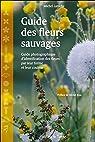 Guide des fleurs sauvages par Laroche