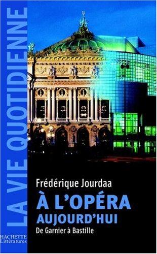 À l'opéra aujourd'hui, de Garnier à Bastille