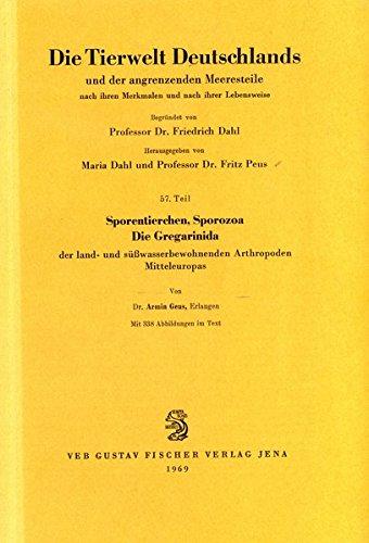 Sporentierchen, Sporozoa: Die Gregarinida der land- und süsswasserbewohnenden Arthropoden Mitteleuropas (Die Tierwelt Deutschlands)