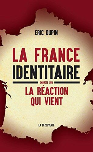 La France identitaire (CAHIERS LIBRES) par Éric DUPIN