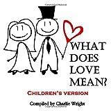 What Does Love Mean?: Children's Version