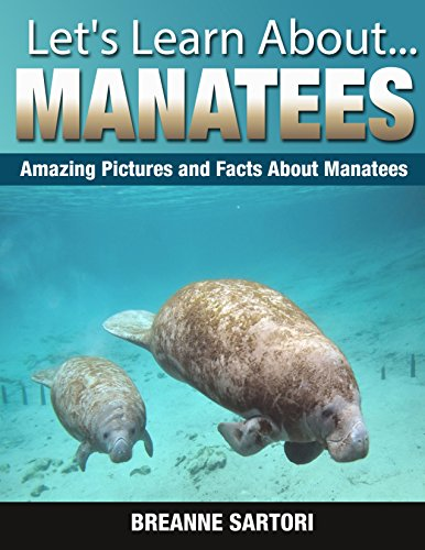 Manatees: Amazing Picture and Facts About Manatees (Let's Learn About) (English Edition)