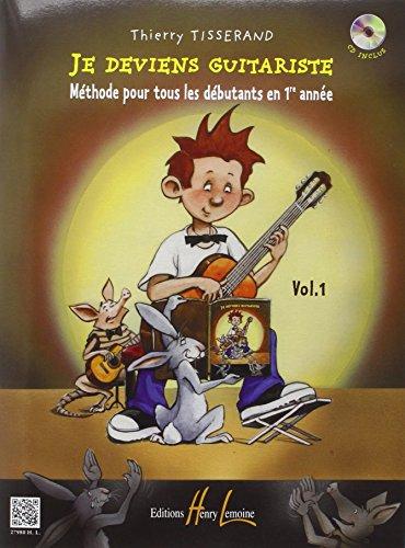 Je deviens guitariste Volume 1 par Thierry Tisserand
