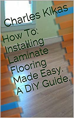 Installing Laminate Flooring Made Easy. A DIY Guide. (DIY For The Handy Guy)