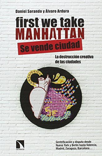 Descargar Libro First We Take Manhattan de Daniel Sorando Ortín