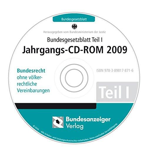 Bundesgesetzblatt Teil I, Jahrgangs-CD-ROM 2009, CD-ROM Bundesrecht ohne völkerrechtliche Vereinbarungen. Hrsg.: Bundesministerium der Justiz