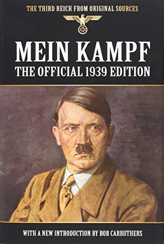 Mein Kampf - The Official 1939 Edition (Third Reich from Original Sources) by Hitler, Adolf (November 16, 2011) Hardcover