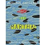 [{ Who Is Martha? By Gaponenko, Marjana ( Author ) Oct - 07- 2014 ( Paperback ) } ]