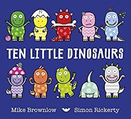 Ten Little Dinosaurs by [Brownlow, Mike]