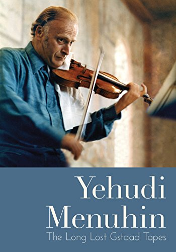 Yehudi Menuhin: The Long Lost Gstaad Tapes [DVD]