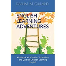 ENGLISH LEARNING ADVENTURES: Workbook with Stories, Vocabulary and Quiz for Children Learning English