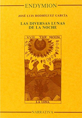 Diversas lunas de la noche, las (Narrativa) por José Luis Rodríguez