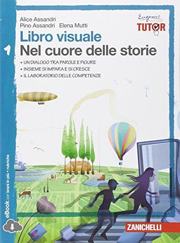 Libro visuale nel cuore delle storie.  Per la Scuola media. Con espansione online: 1