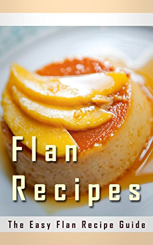 Flan Recipes (The Essential Kitchen Series Book 146) (English Edition) -