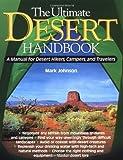 Image de The Ultimate Desert Handbook: A Manual for Desert Hikers, Campers and Travelers