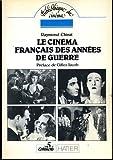 Cinema français des annees de guerre