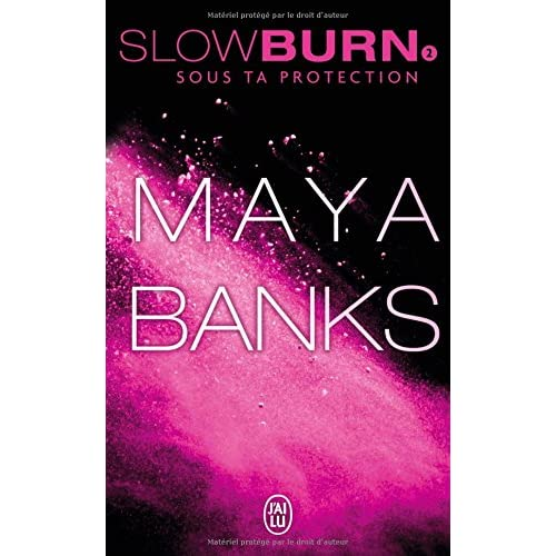 Slow Burn, Tome 2 : Sous ta protection