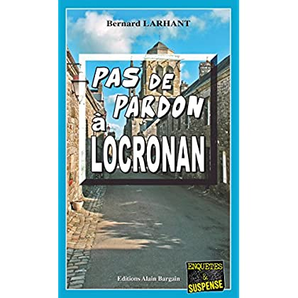 Pas de pardon à Locronan: Capitaine Paul Capitaine - Tome 5