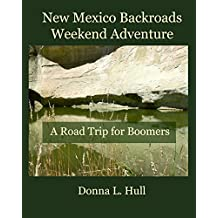 New Mexico Backroads Weekend Adventure (Road Trips for Boomers Book 1)