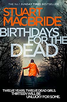 Birthdays for the Dead by [MacBride, Stuart]