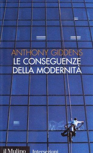 Le conseguenze della modernità. Fiducia e rischio, sicurezza e pericolo