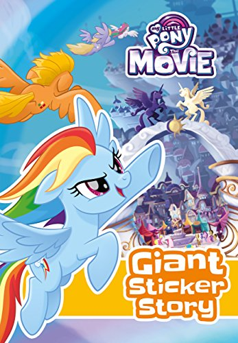My Little Pony Movie: Giant Sticker Storybook: with colouring
