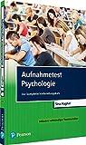 Aufnahmetest Psychologie: Der komplette Vorbereitungskurs inklusive vollständiger Testsimulation (Pearson Studium - Psychologie)