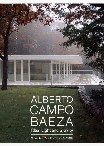 Alberto Campo Baeza: Idea, Light and Gravity