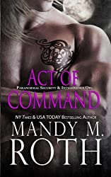 Act of Command (PSI-Ops / Immortal Ops) by Mandy M. Roth (2016-02-20)