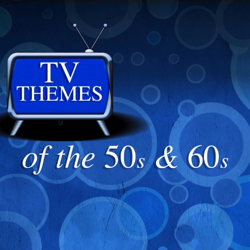 Tv Themes of the 50s and 60s