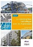 Image de La construction métallique avec les Eurocodes: Interprétation - Exem