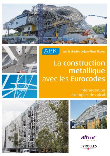 La construction métallique avec les Eurocodes: Interprétation - Exemples de calcul