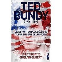 Ted Bundy [1946 - 1989] - Vie et mort du plus célèbre tueur en série de l'Histoire