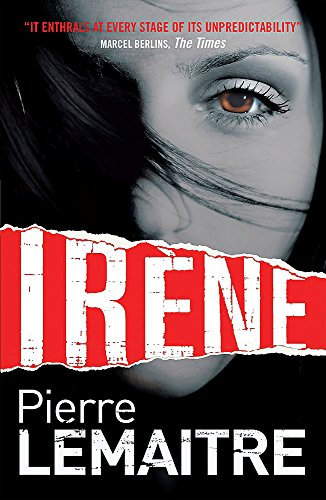 Irène: Book One of the Brigade Criminelle Trilogy (Brigade Criminelle Series)