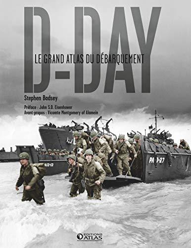 D-Day: Le Grand Atlas du débarquement par  Stephen Badsey