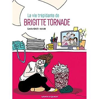 La Vie trépidante de Brigitte Tornade: -