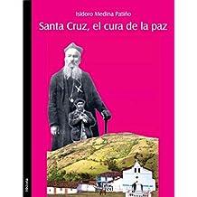 Santa Cruz, el cura de la paz (Spanish Edition)