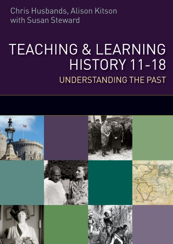 Teaching and Learning History 11-18: Understanding the Past: understanding the Past 11-18