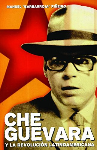 Che Guevara Y La Revolucian Latinoamericana