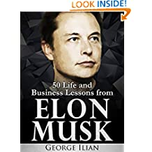 Elon Musk: 50 Life and Business Lessons from Elon Musk