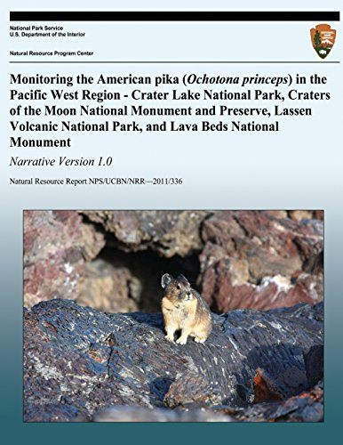 Monitoring the American pika (Ochotona princeps) in the Pacific West Region - Crater Lake National Park, Craters of the Moon National Monument and ... Beds National Monument Narrative: Version 1.0